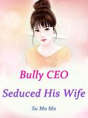 Bully CEO Seduced His Wife Pdf/ePub eBook