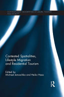 Contested Spatialities, Lifestyle Migration and Residential Tourism