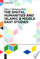 The Digital Humanities and Islamic   Middle East Studies