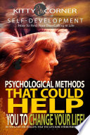 Psychological Methods That Could Help You to Change Your Life