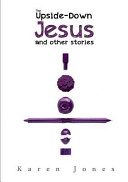 The Upside-Down Jesus and Other Stories