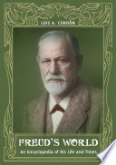Freud S World An Encyclopedia Of His Life And Times