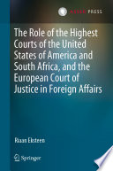 The Role Of The Highest Courts Of The United States Of America And South Africa And The European Court Of Justice In Foreign Affairs