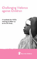 Challenging Violence against Children: A handbook for NGOs working on follow-up to the UN study