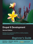 Drupal 8 Development: Beginner's Guide