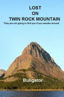 Pdf Lost on Twin Rock Mountain