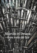 Martin et Druon : Les rois de fer