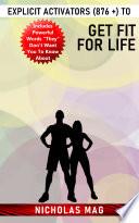 Explicit Activators (876 +) to Get Fit for Life Pdf/ePub eBook