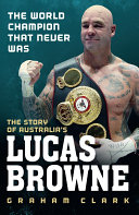 The World Champion That Never Was: The Story of Australia's Lucas Browne