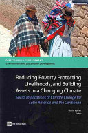Reducing Poverty  Protecting Livelihoods  and Building Assets in a Changing Climate