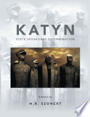 Read Online Katyn: State-Sponsored Extermination For Free