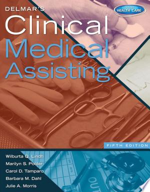Download Delmar's Clinical Medical Assisting Free Books - Dlebooks.net