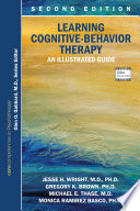 Learning Cognitive-Behavior Therapy  : An Illustrated Guide, Second Edition