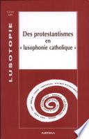Des protestantismes en
