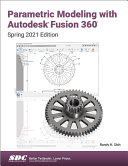 Parametric Modeling with Autodesk Fusion 360  Spring 2021 Edition