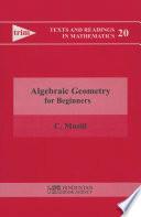Algebraic Geometry for Beginners
