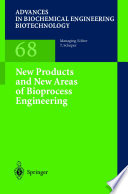 New Products And New Areas Of Bioprocess Engineering Book PDF
