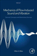 Mechanics of Flow Induced Sound and Vibration V1