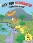 My Big Dinosaur Coloring Book for Kids 4 8