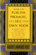 How to Publish  Promote    Sell Your Own Book