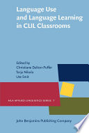 Language Use and Language Learning in CLIL Classrooms