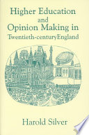 Higher Education And Opinion Making In Twentieth Century England Book PDF