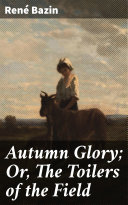 Pdf Autumn Glory; Or, The Toilers of the Field Telecharger