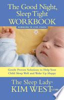 The Good Night  Sleep Tight Workbook