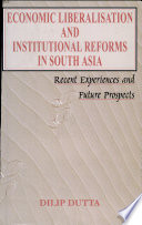 Economic Liberalisation And Institutional Reforms In South Asia