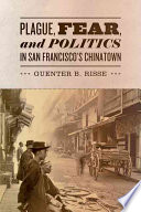 Plague  Fear  and Politics in San Francisco s Chinatown