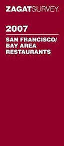 Zagat 2007 San Francisco Bay Area Restaurants