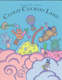 Cloud Cuckoo Land  and Other Odd Spots