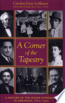 Corner of the Tapestry  a History of the Jewish Experience in Ar 1820s 1990s  c