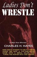 Ladies Don t Wrestle Book