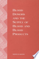 Blood Donors and the Supply of Blood and Blood Products