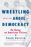 Wrestling With The Angel Of Democracy