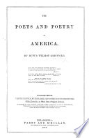 The Poets and Poetry of America     Seventeenth Edition     Enlarged and Continued to the Present Time  With Portraits on Steel  Etc