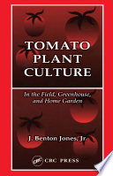 Tomato Plant Culture In the Field, Greenhouse, and Home Garden