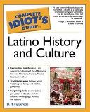 The Complete Idiot s Guide to Latino History And Culture