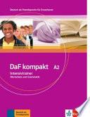 DaF kompakt / Intensivtrainer Wortschatz und Grammatik A2  : Deutsch als Fremdsprache für Erwachsene