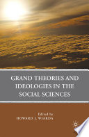 Grand Theories and Ideologies in the Social Sciences
