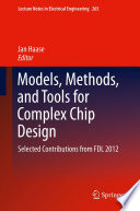 Models, Methods, and Tools for Complex Chip Design