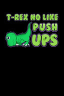T-Rex No Like Pushups