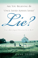 Are You Believing the Once Saved Always Saved Lie?