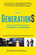 GenerationS Volume 1  How to Grow Your Church Younger and Stronger  The Story of the Kids Who Built a World Class Church