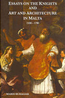 Essays on the Knights and Art and Architecture in Malta  1500 1798