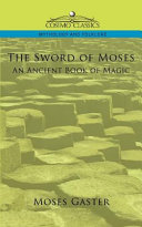 The Sword of Moses, an Ancient Book of Magic