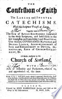 The Confession of Faith  The Larger and Shorter Catechisms  With the Scripture Proofs at Large  Etc