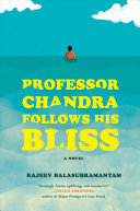 link to Professor Chandra follows his bliss : a novel in the TCC library catalog