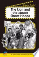 The Lion and the Mouse Shoot Hoops